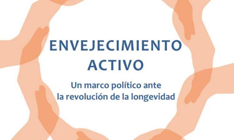 Envejecimiento activo: un marco político ante la revolución de la longevidad