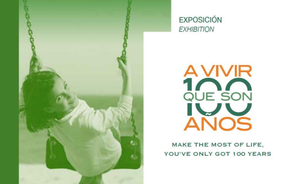 """Exposición: """"A vivir que son 100 años"""""""
