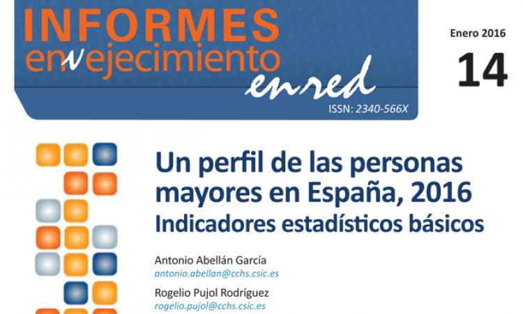 Un perfil de las personas mayores en España, 2016. Indicadores estadísticos básicos