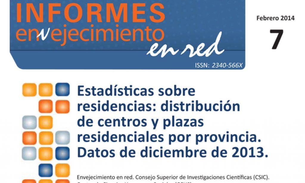 Estadísticas sobre residencias: distribución de centros y plazas residenciales por provincia. Datos de diciembre de 2013