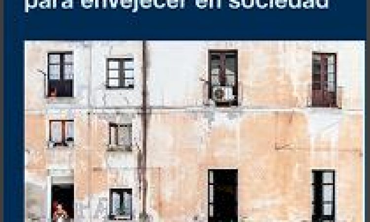 La vivienda en la vejez. Estrategias para envejecer en sociedad