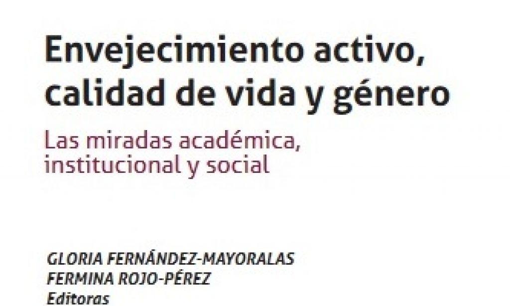 Las miradas académica y social sobre envejecimiento activo, calidad de vida y género. Nuevo libro.