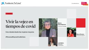 Vivir la vejez en tiempos de COVID: una mirada desde las mujeres mayores (Webinar) @ Canal Youtube de la Fundación la Caixa